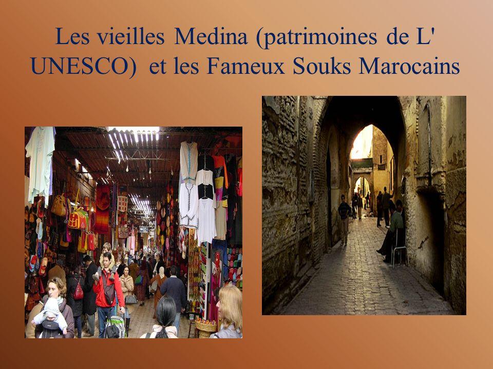 Les vieilles Medina (patrimoines de L' UNESCO) et les Fameux Souks Marocains