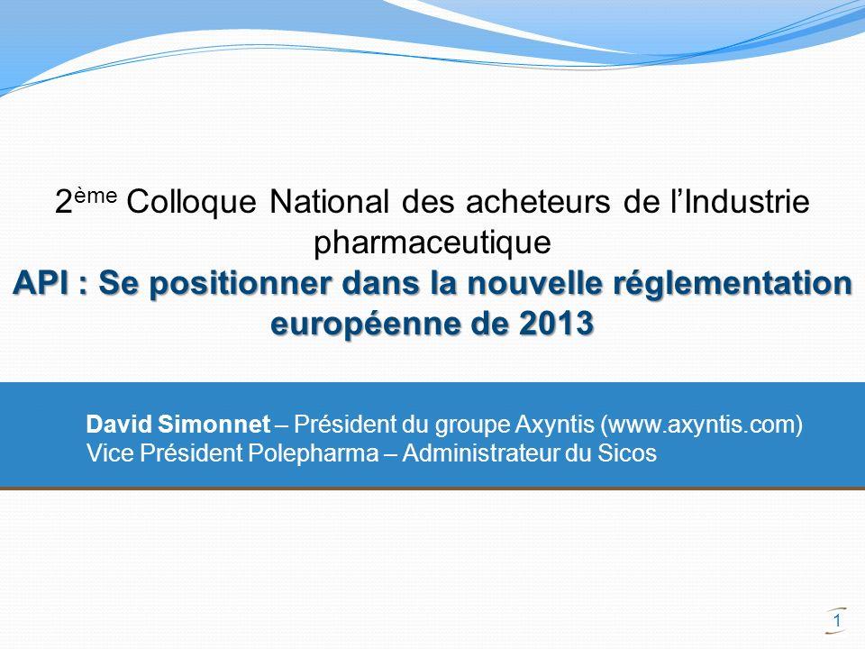 1 David Simonnet – Président du groupe Axyntis (www.axyntis.com) Vice Président Polepharma – Administrateur du Sicos 2 ème Colloque National des achet