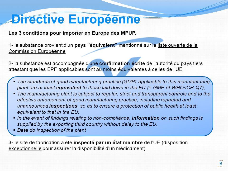 9 Les 3 conditions pour importer en Europe des MPUP. 1- la substance provient d'un pays