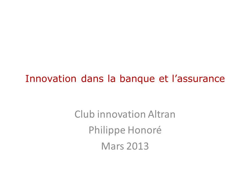 Innovation dans la banque et lassurance Club innovation Altran Philippe Honoré Mars 2013