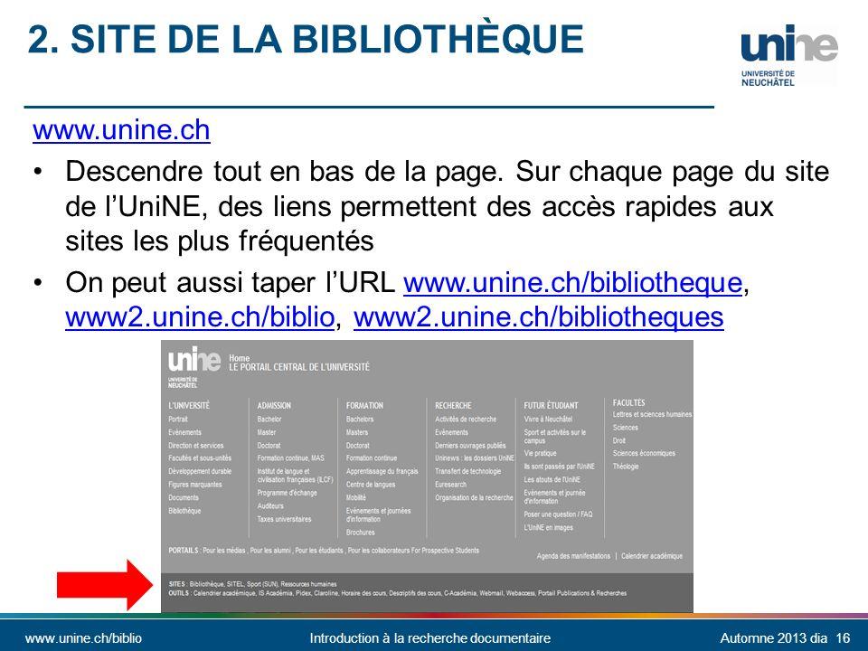 www.unine.ch/biblioIntroduction à la recherche documentaireAutomne 2013 dia 16 2.