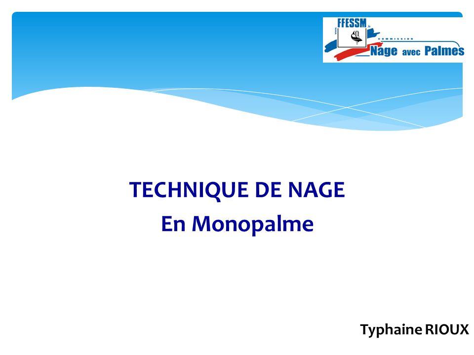 TECHNIQUE DE NAGE En Monopalme Typhaine RIOUX