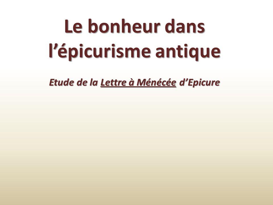 Le bonheur dans lépicurisme antique Etude de la Lettre à Ménécée dEpicure
