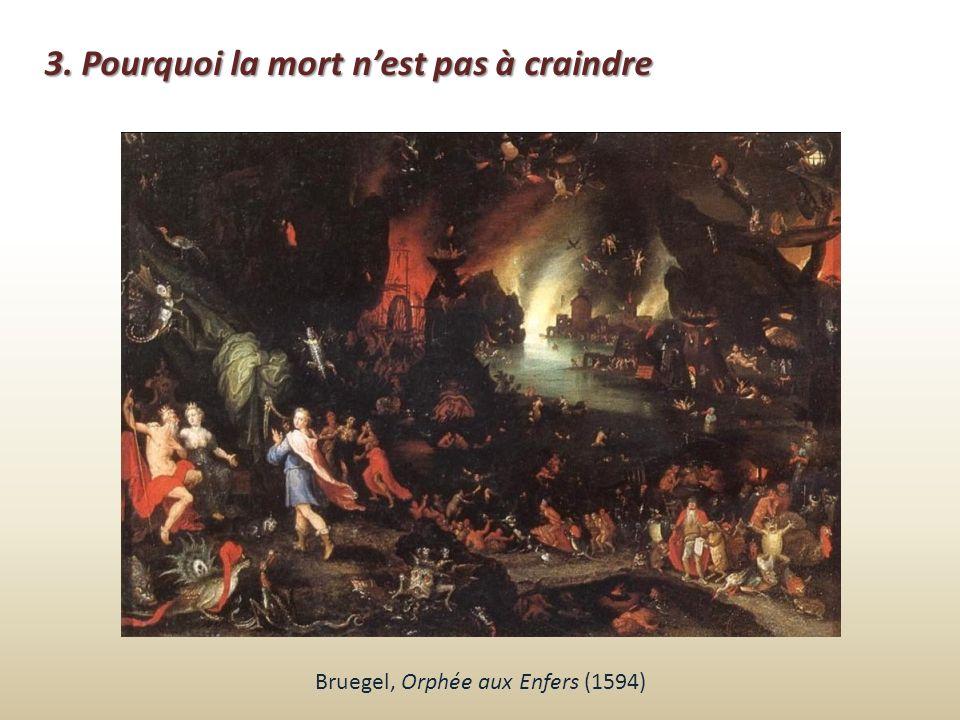 Bruegel, Orphée aux Enfers (1594) 3. Pourquoi la mort nest pas à craindre