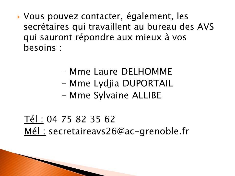 Vous pouvez contacter, également, les secrétaires qui travaillent au bureau des AVS qui sauront répondre aux mieux à vos besoins : - Mme Laure DELHOMM
