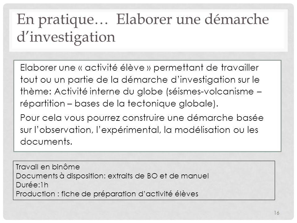 Elaborer une « activité élève » permettant de travailler tout ou un partie de la démarche dinvestigation sur le thème: Activité interne du globe (séis