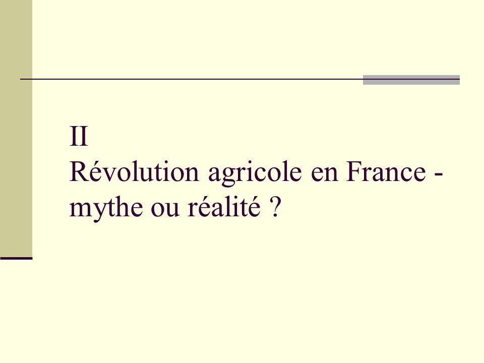 II Révolution agricole en France - mythe ou réalité ?