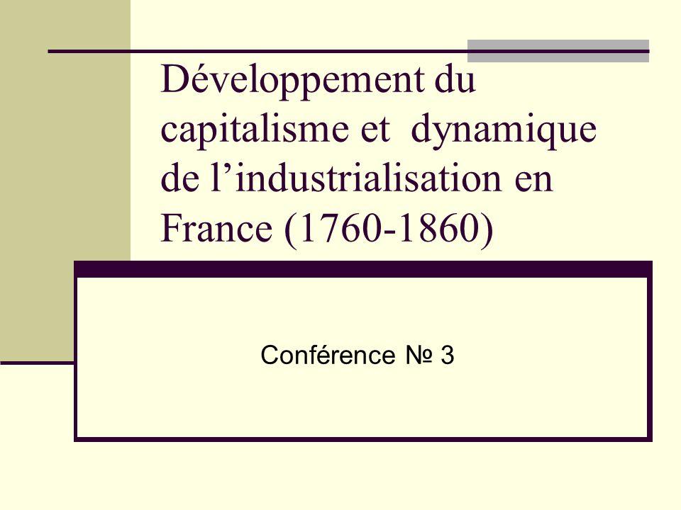 Développement du capitalisme et dynamique de lindustrialisation en France (1760-1860) Conférence 3
