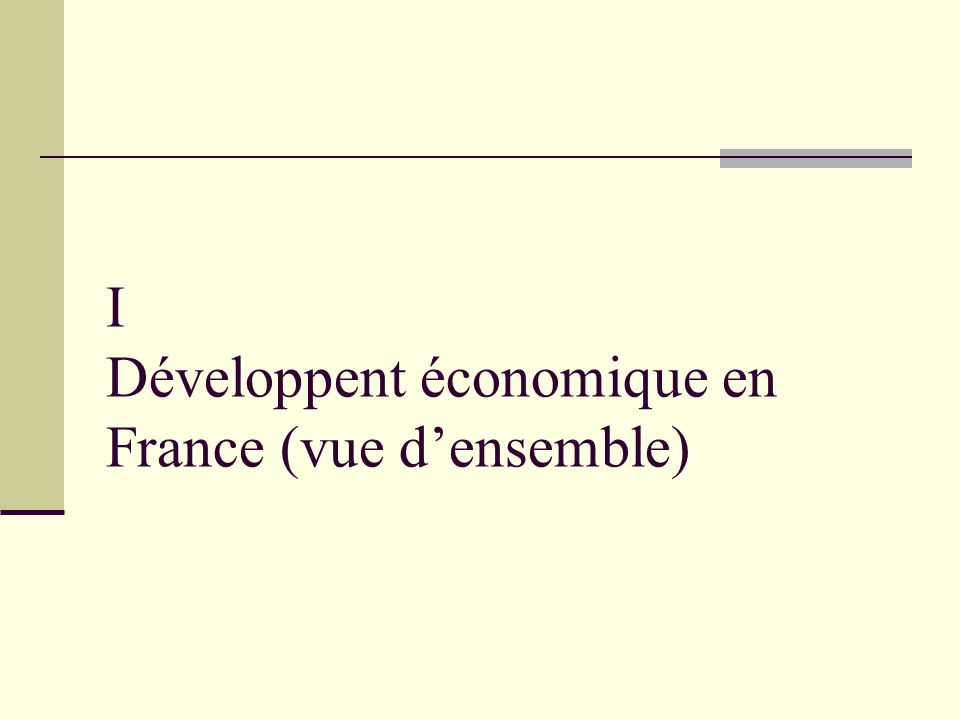 I Développent économique en France (vue densemble)