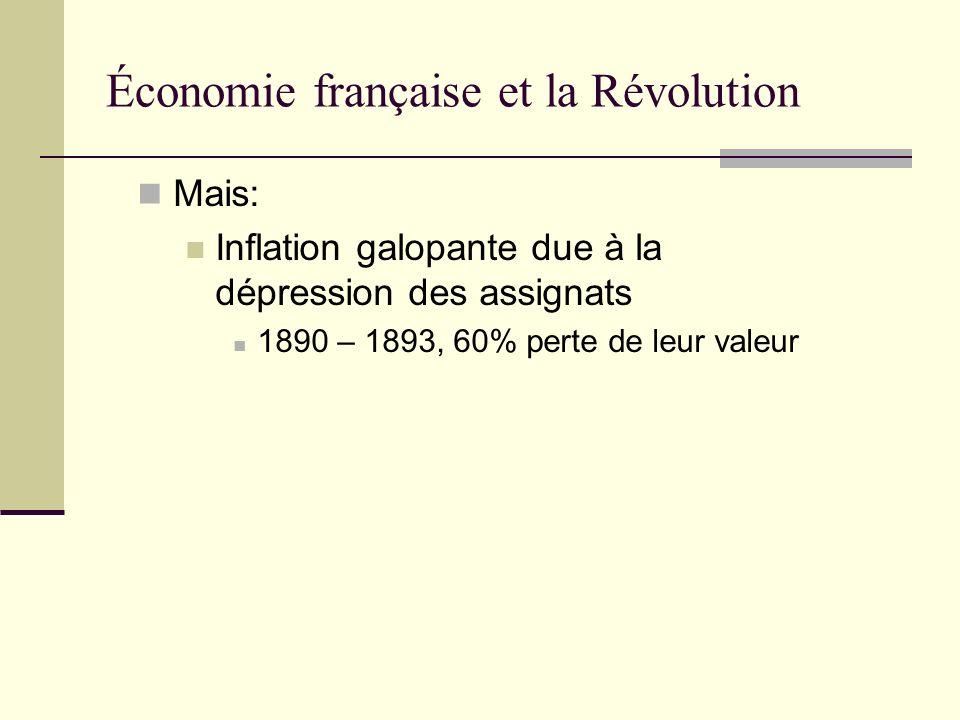 Mais: Inflation galopante due à la dépression des assignats 1890 – 1893, 60% perte de leur valeur Économie française et la Révolution