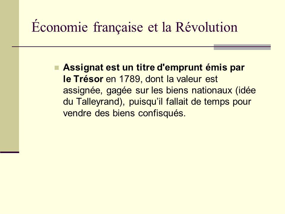 Assignat est un titre d'emprunt émis par le Trésor en 1789, dont la valeur est assignée, gagée sur les biens nationaux (idée du Talleyrand), puisquil