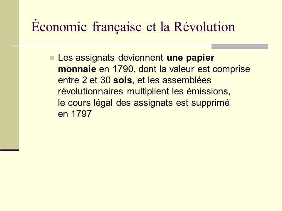 Les assignats deviennent une papier monnaie en 1790, dont la valeur est comprise entre 2 et 30 sols, et les assemblées révolutionnaires multiplient le