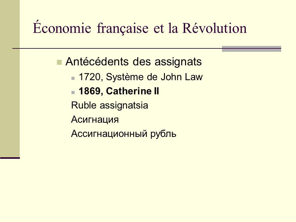 Antécédents des assignats 1720, Système de John Law 1869, Catherine II Ruble assignatsia Асигнация Ассигнационный рубль Économie française et la Révol