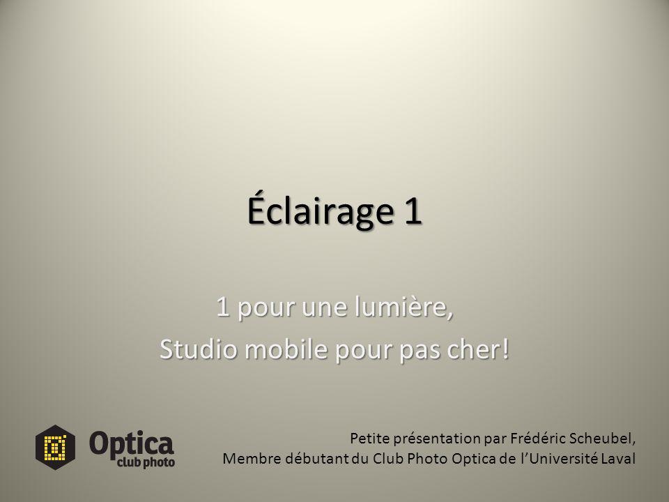 Éclairage 1 1 pour une lumière, Studio mobile pour pas cher! Petite présentation par Frédéric Scheubel, Membre débutant du Club Photo Optica de lUnive