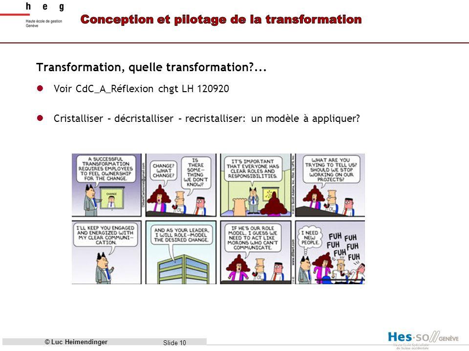 Slide 10 Transformation, quelle transformation?...