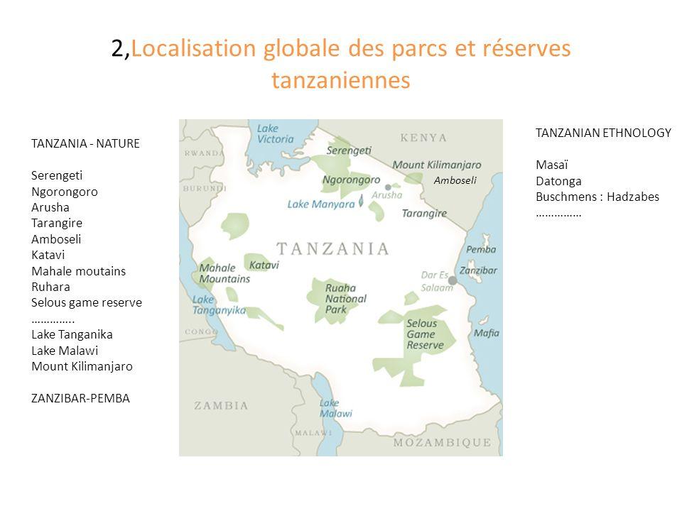 2,Localisation globale des parcs et réserves tanzaniennes Amboseli TANZANIA - NATURE Serengeti Ngorongoro Arusha Tarangire Amboseli Katavi Mahale moutains Ruhara Selous game reserve …………..