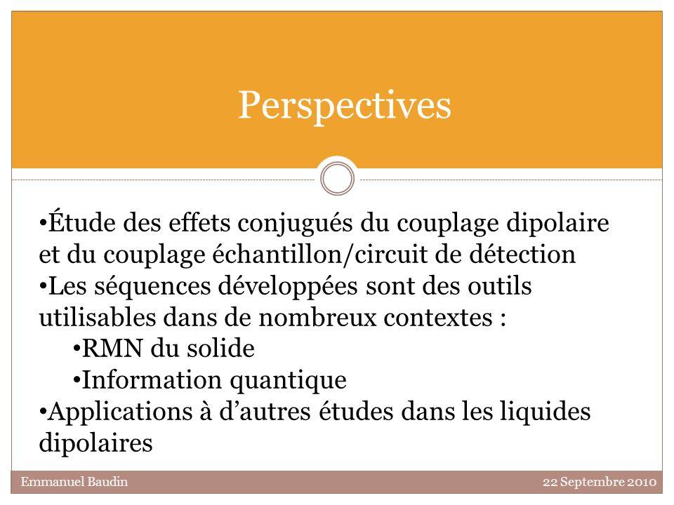 Perspectives Étude des effets conjugués du couplage dipolaire et du couplage échantillon/circuit de détection Les séquences développées sont des outil