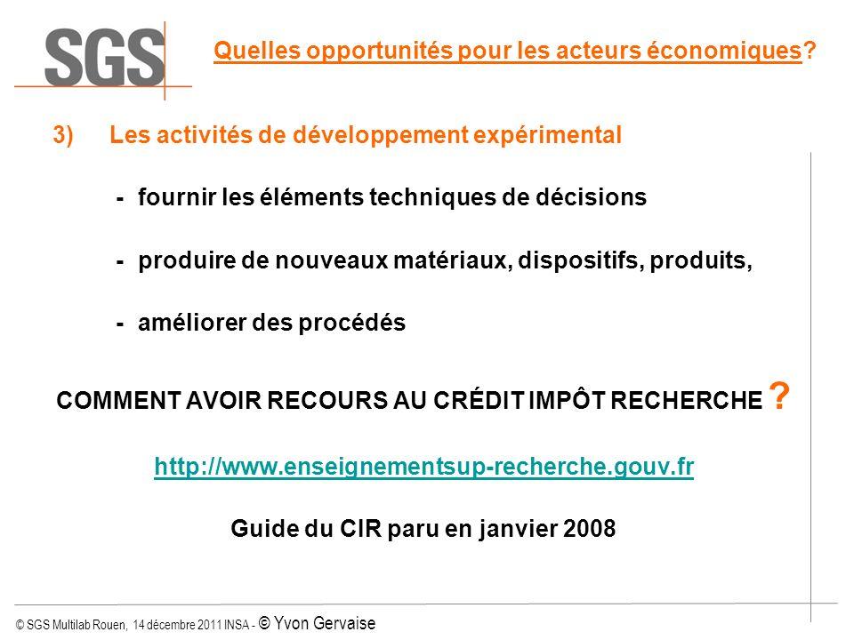 © SGS Multilab Rouen, 14 décembre 2011 INSA - © Yvon Gervaise 3)Les activités de développement expérimental - fournir les éléments techniques de décis