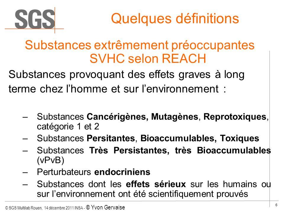 © SGS Multilab Rouen, 14 décembre 2011 INSA - © Yvon Gervaise 17 Analyse des chloroparaffines Lubrifiant pour le travail des metaux Additif des bains du cuir Retardateur de flamme dans les textiles, caoutchouc, peintures, mastics, adhésifs Persistantes, bioaccumulables, toxiques Même extraction Analyse par GC/MS 15 Substances de la liste candidate REACh du 28/10/08