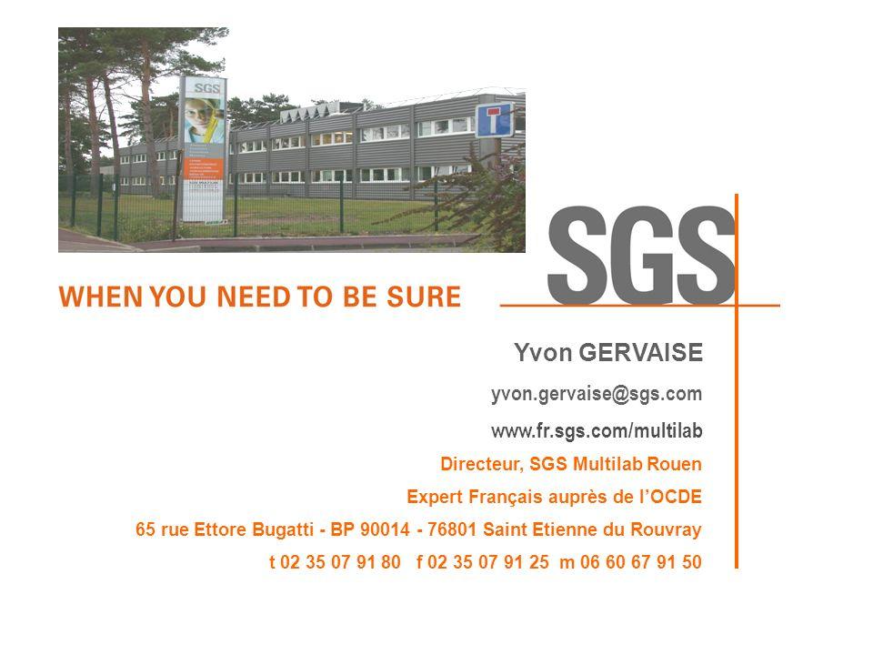 © SGS Multilab Rouen, 14 décembre 2011 INSA - © Yvon Gervaise 73 Directeur, SGS Multilab Rouen Expert Français auprès de lOCDE 65 rue Ettore Bugatti -