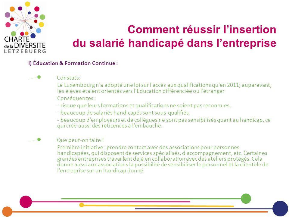 I) Éducation & Formation Continue : Constats: Le Luxembourg n'a adopté une loi sur l'accès aux qualifications qu'en 2011; auparavant, les élèves étaie