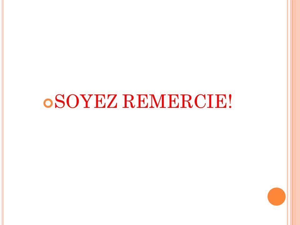 SOYEZ REMERCIE!