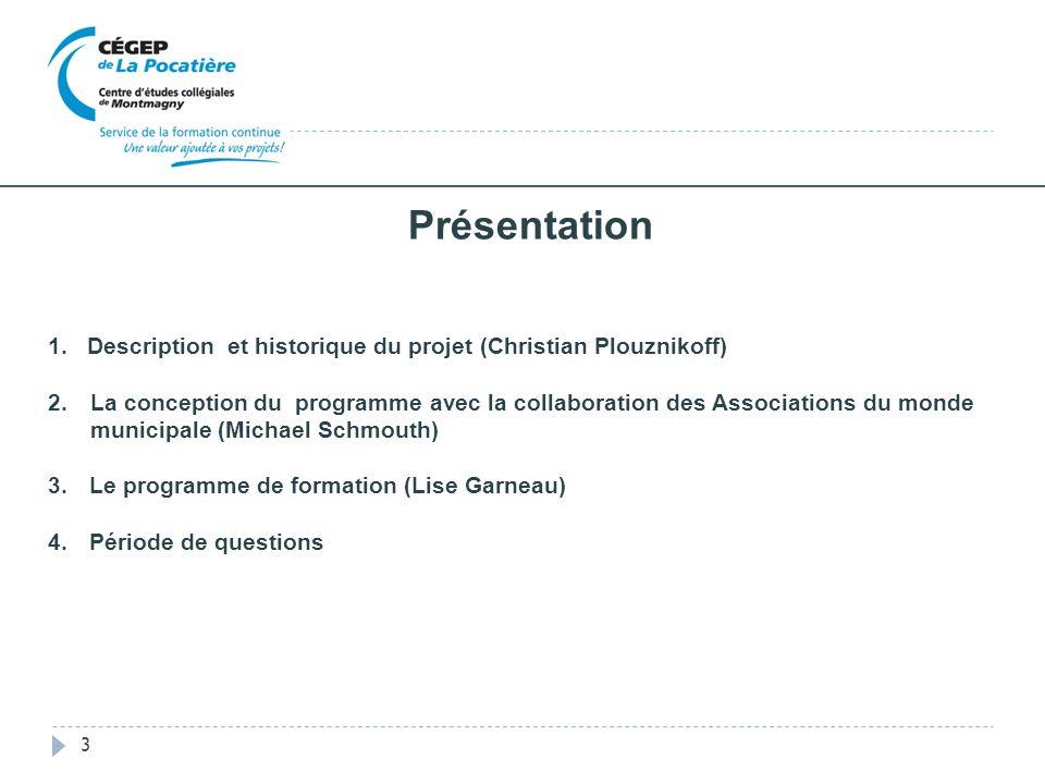 Présentation 1.Description et historique du projet (Christian Plouznikoff) 2. La conception du programme avec la collaboration des Associations du mon