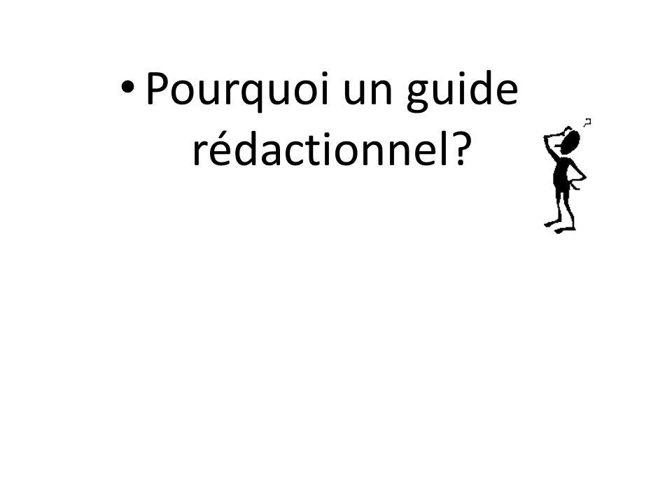 Pourquoi un guide rédactionnel?