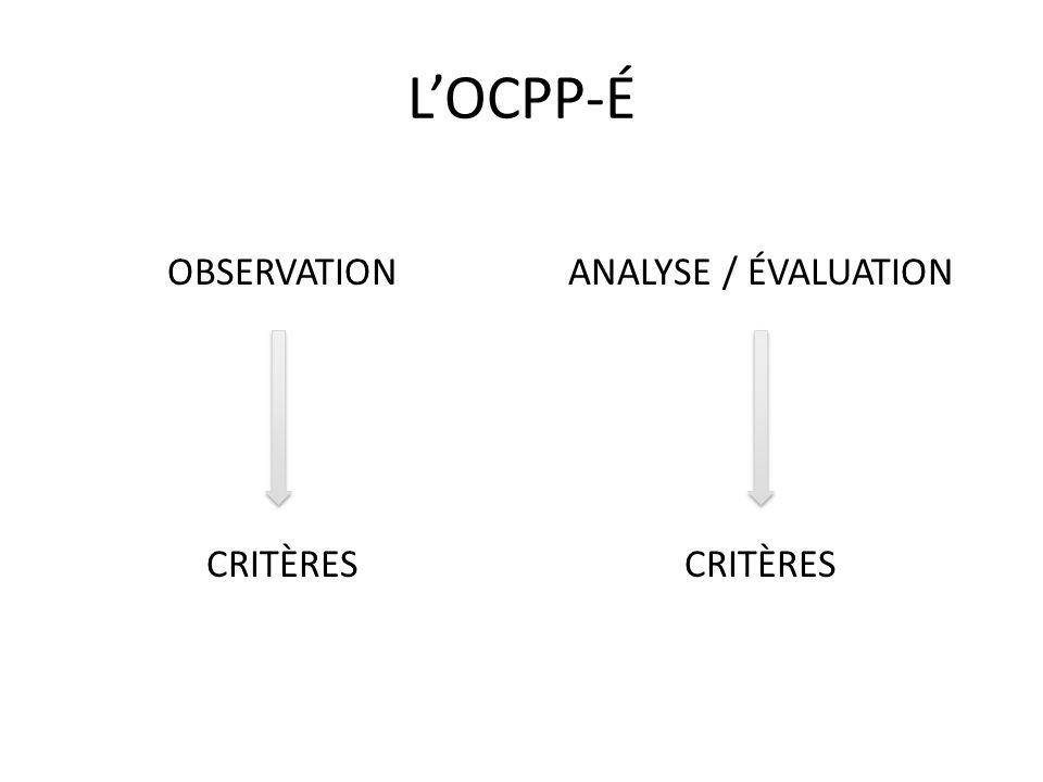 LOCPP-É OBSERVATION CRITÈRES ANALYSE / ÉVALUATION CRITÈRES