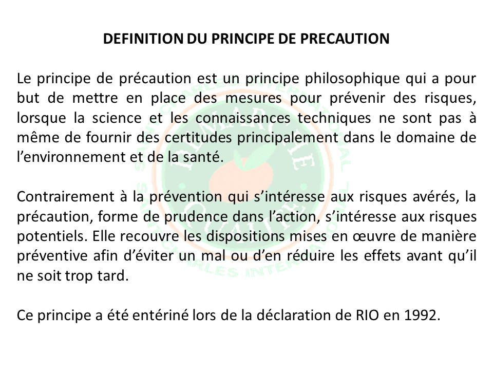 DEFINITION DU PRINCIPE DE PRECAUTION Le principe de précaution est un principe philosophique qui a pour but de mettre en place des mesures pour préven
