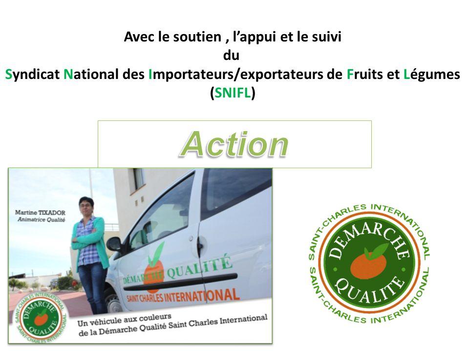 Avec le soutien, lappui et le suivi du Syndicat National des Importateurs/exportateurs de Fruits et Légumes (SNIFL)