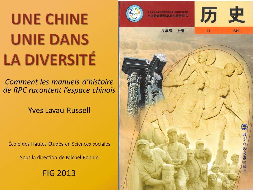 Comment les manuels dhistoire de RPC racontent lespace chinois Yves Lavau Russell École des Hautes Études en Sciences sociales - Sous la direction de Michel Bonnin FIG 2013