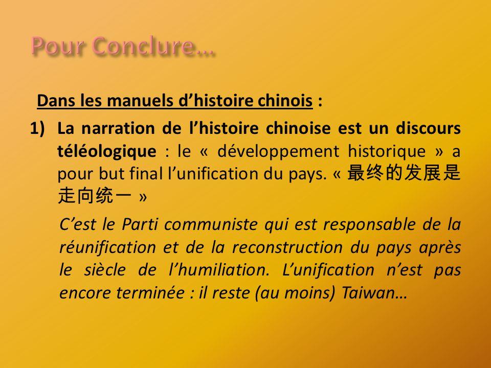 Dans les manuels dhistoire chinois : 1)La narration de lhistoire chinoise est un discours téléologique : le « développement historique » a pour but final lunification du pays.