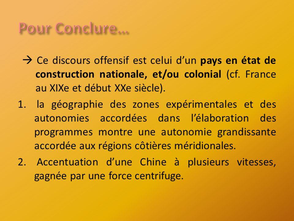 Ce discours offensif est celui dun pays en état de construction nationale, et/ou colonial (cf.