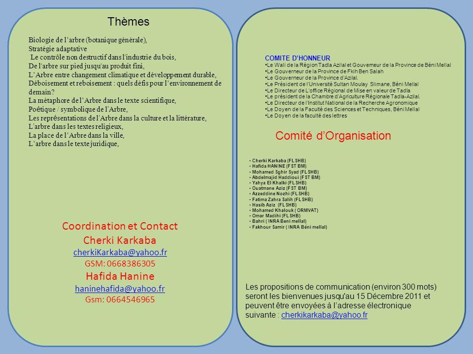 Coordination et Contact Cherki Karkaba cherkiKarkaba@yahoo.fr GSM: 0668386305 Hafida Hanine haninehafida@yahoo.fr Gsm: 0664546965 Biologie de larbre (
