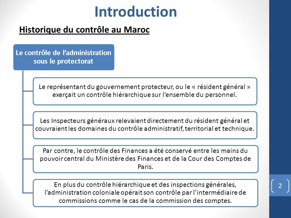 2 Le contrôle de ladministration sous le protectorat Le représentant du gouvernement protecteur, ou le « résident général » exerçait un contrôle hiérarchique sur lensemble du personnel.