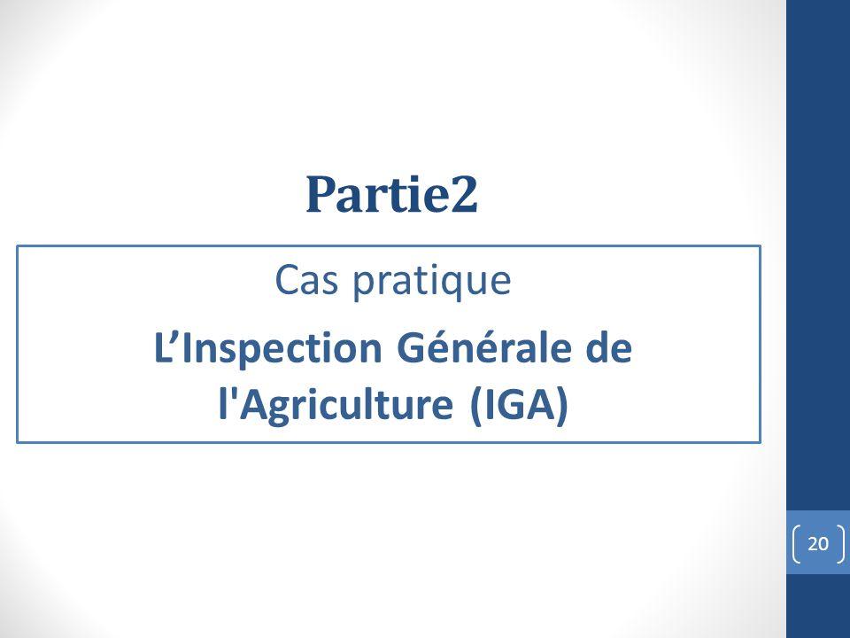 Partie2 Cas pratique LInspection Générale de l'Agriculture (IGA) 20