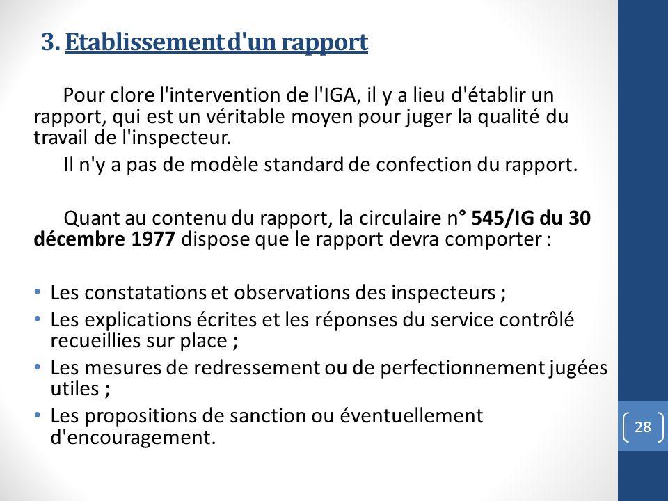 3. Etablissement d'un rapport Pour clore l'intervention de l'IGA, il y a lieu d'établir un rapport, qui est un véritable moyen pour juger la qualité d