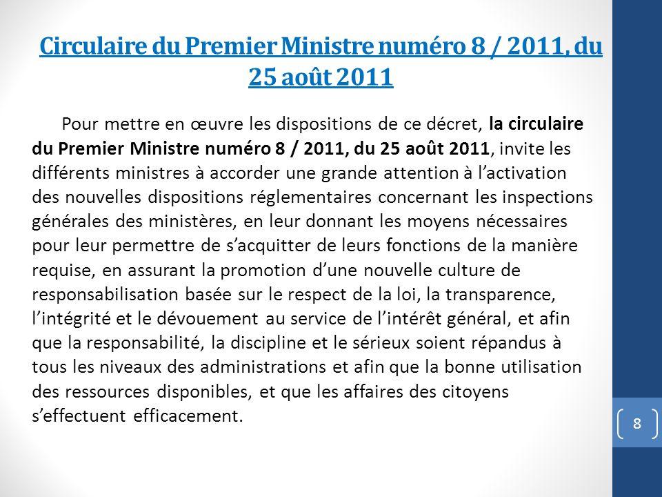 Pour mettre en œuvre les dispositions de ce décret, la circulaire du Premier Ministre numéro 8 / 2011, du 25 août 2011, invite les différents ministre