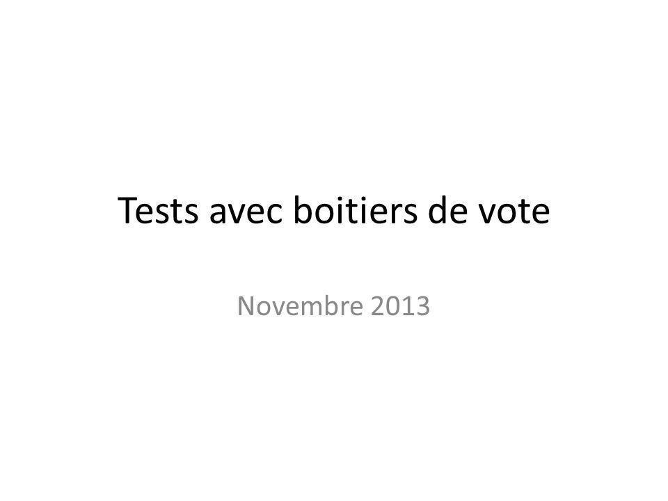Tests avec boitiers de vote Novembre 2013