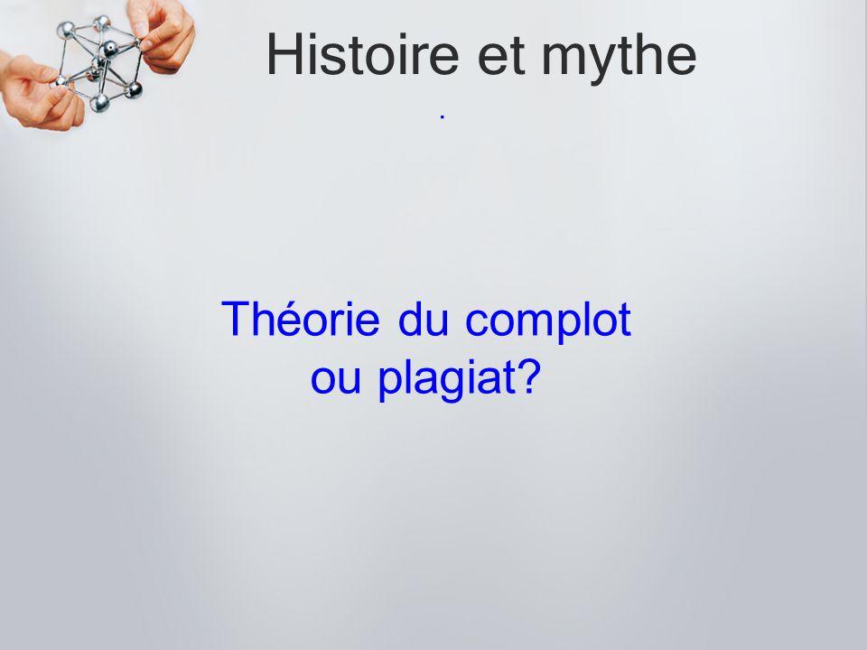 Histoire et mythe. Théorie du complot ou plagiat?