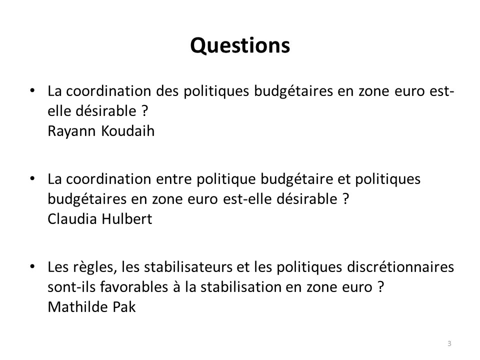 La coordination des politiques budgétaires en zone euro est- elle désirable ? Rayann Koudaih La coordination entre politique budgétaire et politiques