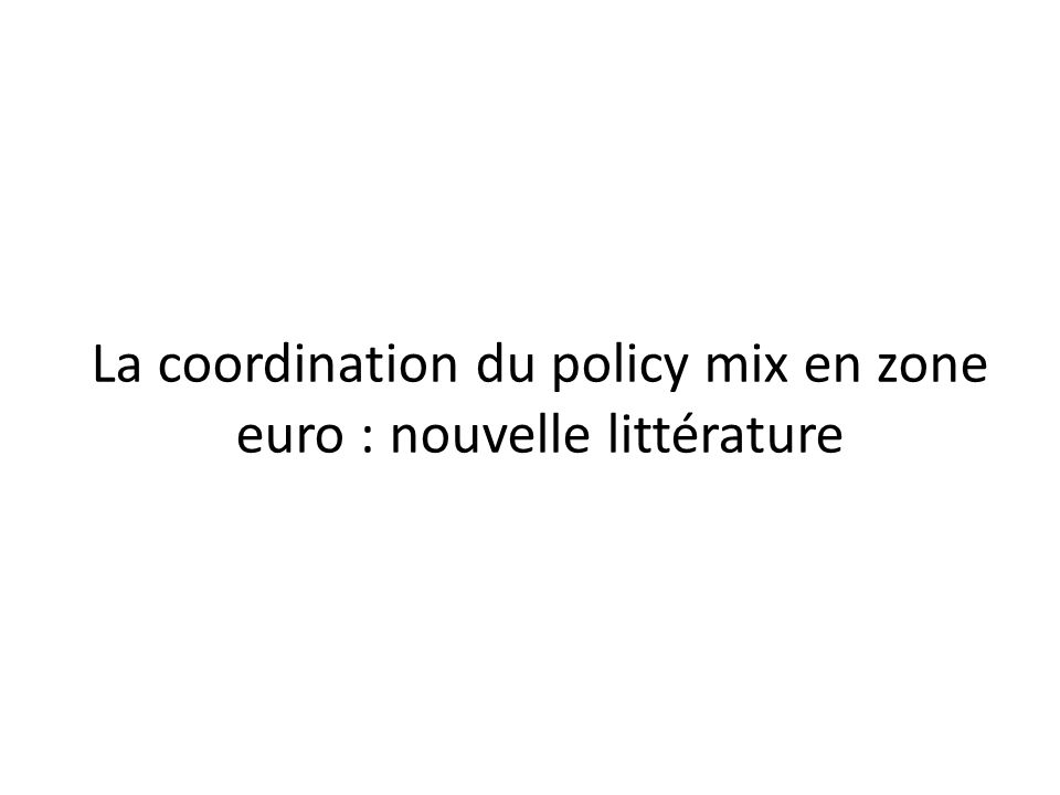 La coordination du policy mix en zone euro : nouvelle littérature