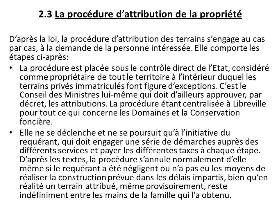 2.3 La procédure dattribution de la propriété Daprès la loi, la procédure dattribution des terrains sengage au cas par cas, à la demande de la personn