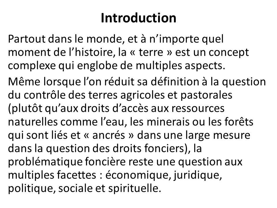 Introduction Partout dans le monde, et à nimporte quel moment de lhistoire, la « terre » est un concept complexe qui englobe de multiples aspects. Mê