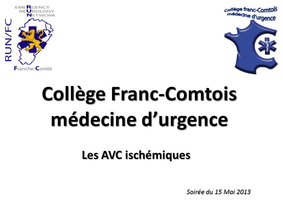 Collège Franc-Comtois médecine durgence Les AVC ischémiques Soirée du 15 Mai 2013