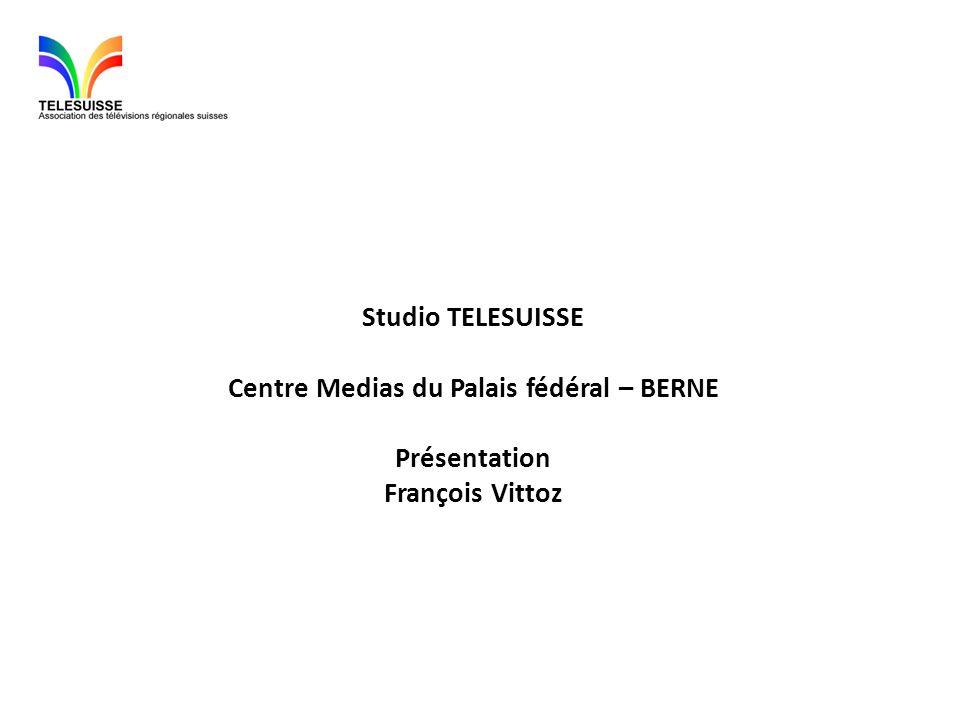 Studio TELESUISSE Centre Medias du Palais fédéral – BERNE Présentation François Vittoz