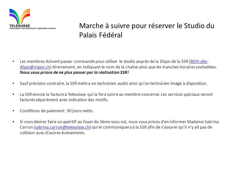 Marche à suivre pour réserver le Studio du Palais Fédéral Les membres doivent passer commande pour utiliser le studio auprès de la Dispo de la SSR (BD