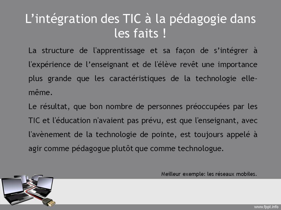 Lintégration des TIC à la pédagogie dans les faits ! La structure de l'apprentissage et sa façon de sintégrer à l'expérience de lenseignant et de l'él