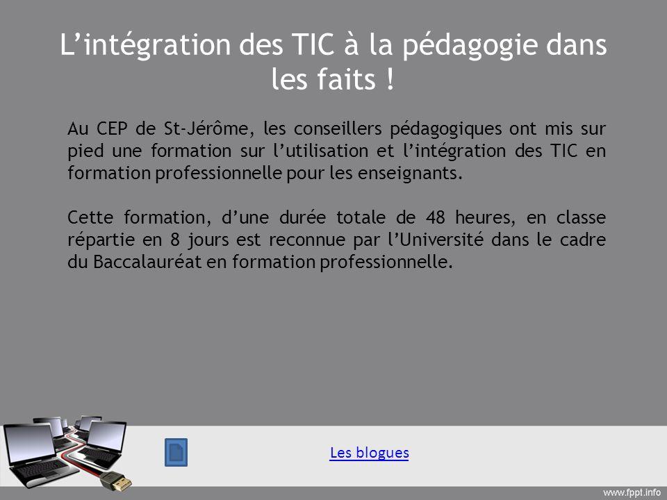 Lintégration des TIC à la pédagogie dans les faits ! Au CEP de St-Jérôme, les conseillers pédagogiques ont mis sur pied une formation sur lutilisation